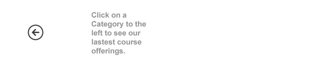 click on a category to the left to see our latest course offerings
